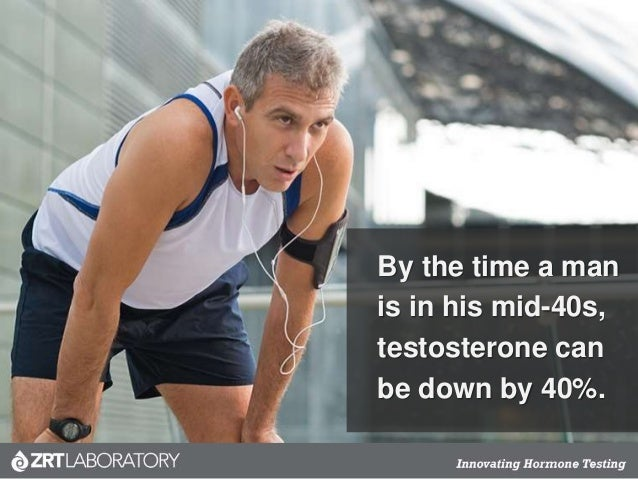 By the time a man is in his mid-40s, testosterone can be down by 40%.