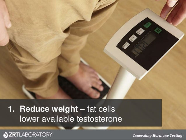 1. Reduce weight – fat cells lower available testosterone