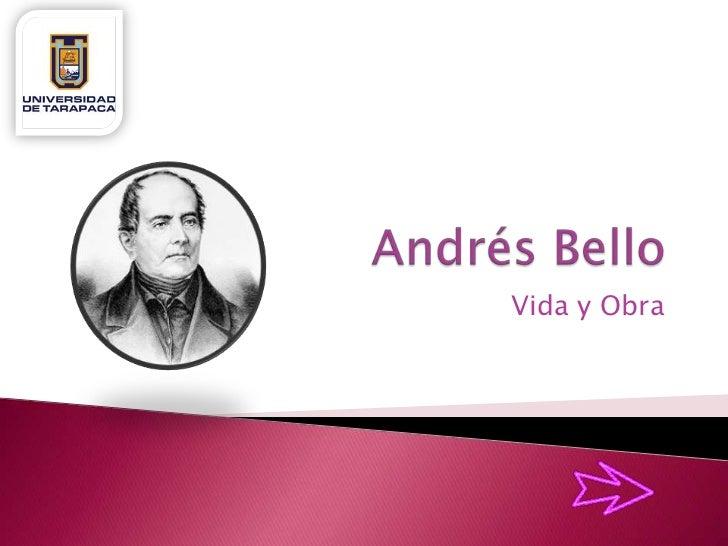 Andrés Bello<br />Vida y Obra<br />
