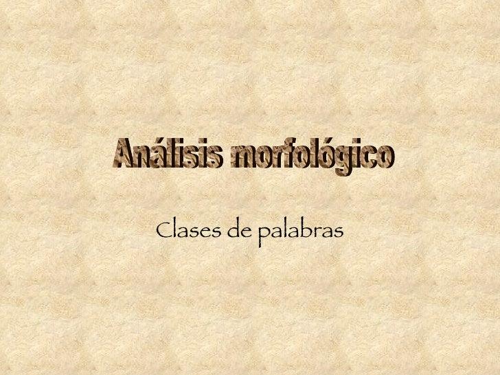 Clases de palabras Análisis morfológico