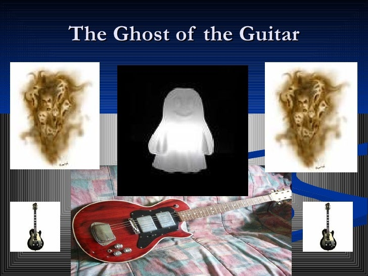 The Ghost of the Guitar