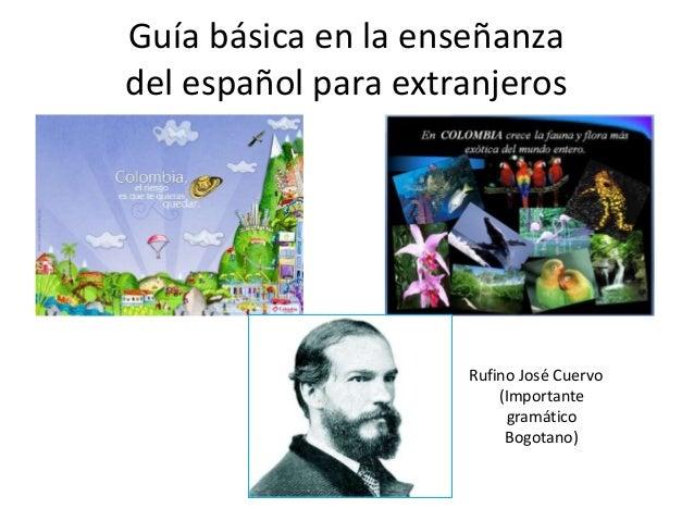 Guía básica en la enseñanzadel español para extranjeros                     Rufino José Cuervo                         (Im...