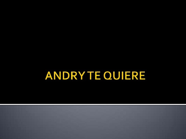 ANDRY TE QUIERE<br />