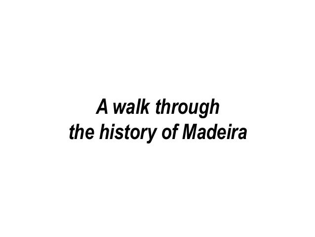 A walk through the history of Madeira