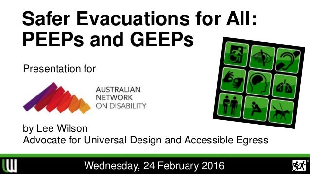 Safer Evacuations for All: PEEPs and GEEPs Presentation for by Lee Wilson Advocate for Universal Design and Accessible Egr...