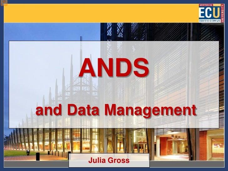ANDSand Data Management      Julia Gross