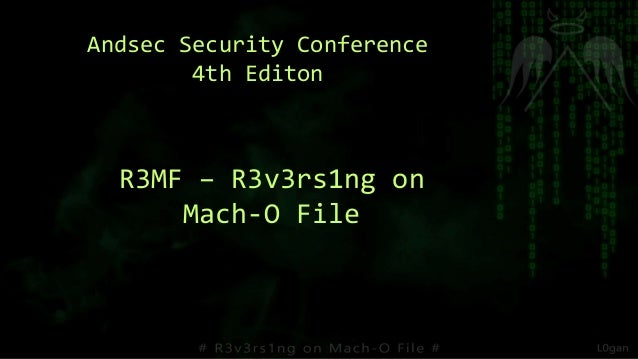 Andsec Security Conference 4th Editon R3MF – R3v3rs1ng on Mach-O File