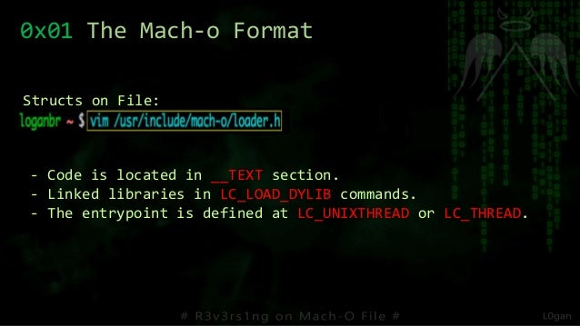 0x01 The Mach-o Format Structs on File: - Code is located in __TEXT section. - Linked libraries in LC_LOAD_DYLIB commands....