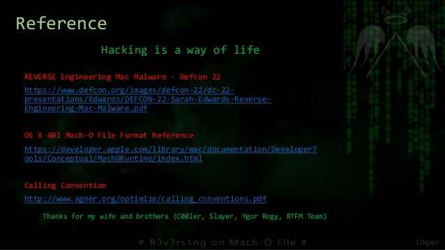 Hacking is a way of life Reference REVERSE Engineering Mac Malware - Defcon 22 https://www.defcon.org/images/defcon-22/dc-...