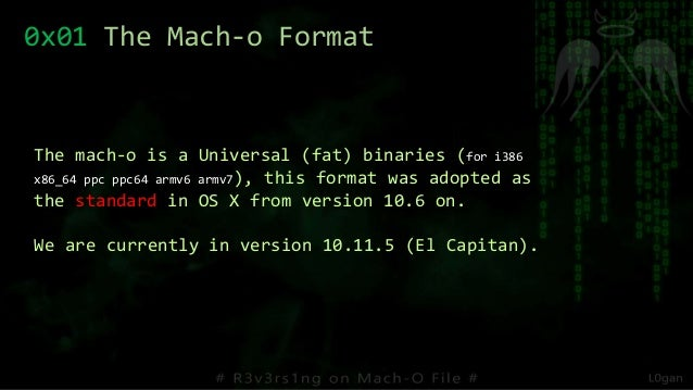 0x01 The Mach-o Format The mach-o is a Universal (fat) binaries (for i386 x86_64 ppc ppc64 armv6 armv7), this format was a...