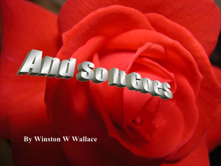 And So It Goes By Winston W Wallace