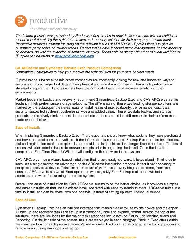 Product Comparison: CA ARCserve /Symantec Backup Exec productivecorp.com 800.726.4099 The following article was published ...