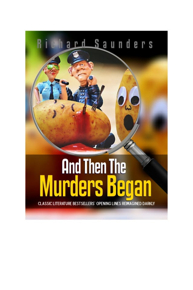 And Then the Murders Began - 2 And Then the Murders Began. Could a classic ever be improve upon? How about their opening l...