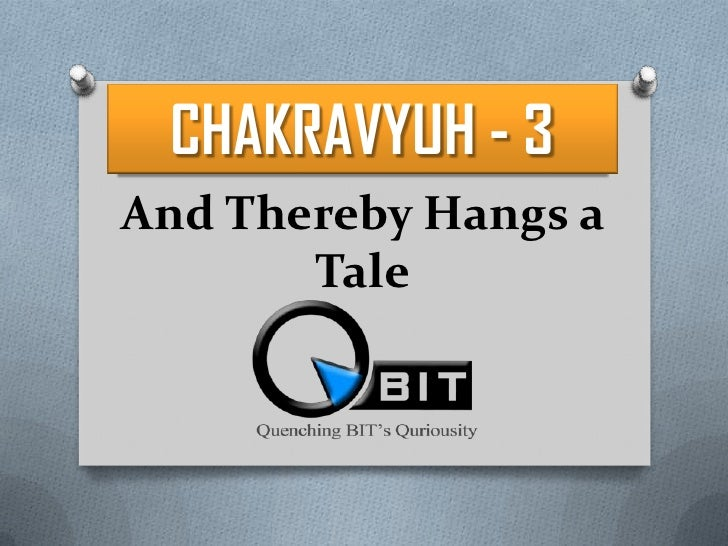 CHAKRAVYUH - 3<br />And Thereby Hangs a Tale<br />