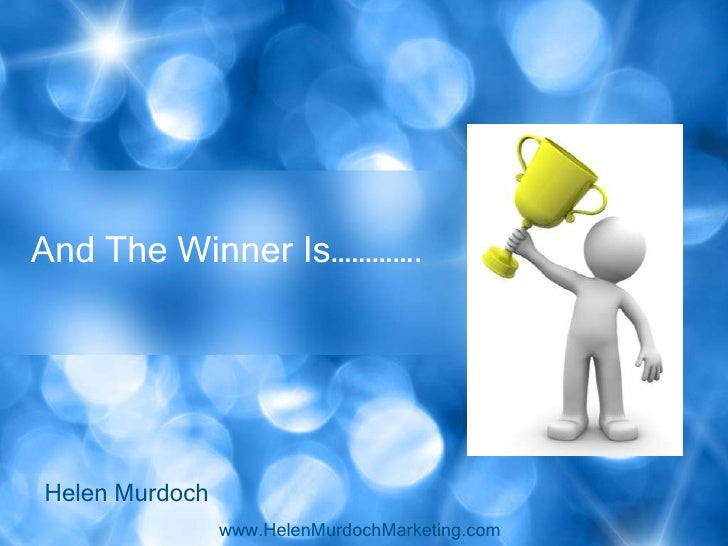 And The Winner Is………….Helen Murdoch                www.HelenMurdochMarketing.com