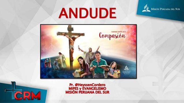 ANDUDE Pr. @HeyssenCordero MiPES y EVANGELISMO MISIÓN PERUANA DEL SUR