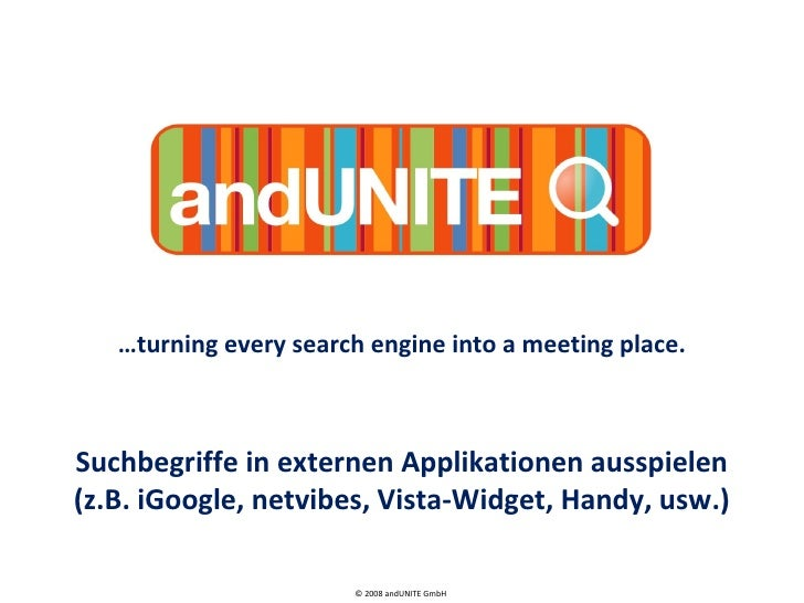 … turning every search engine into a meeting place. Suchbegriffe in externen Applikationen ausspielen (z.B. iGoogle, netvi...