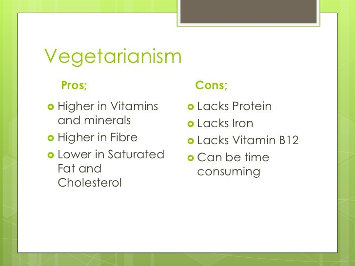 pros and cons of vegetarian diet Vegetarian diet is good for health it also has some pro benefits and cons or demerits too  proven advantages and disadvantages of vegetarianism  various pros.