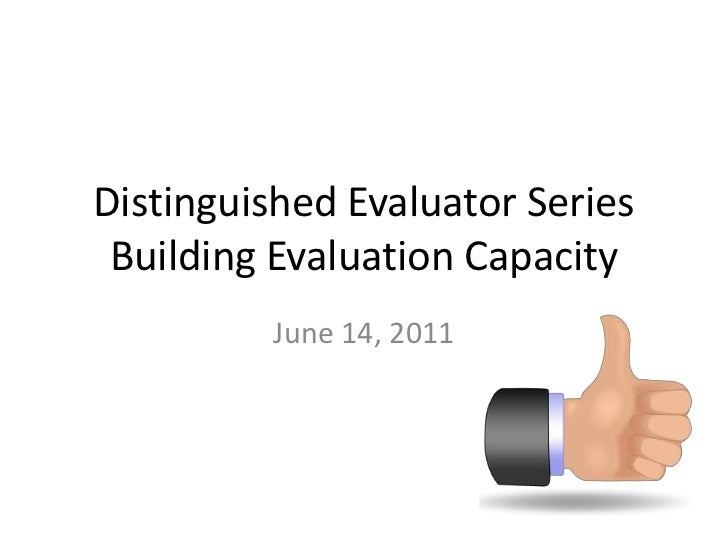 Distinguished Evaluator SeriesBuilding Evaluation Capacity<br />June 14, 2011<br />
