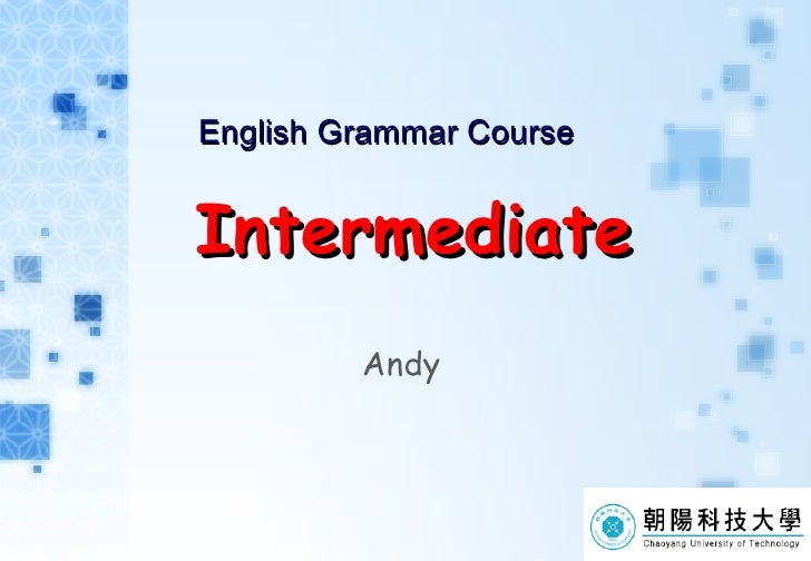 English Grammar Course Intermediate Andy