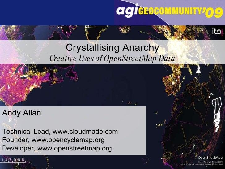 Andy Allan Technical Lead, www.cloudmade.com Founder, www.opencyclemap.org Developer, www.openstreetmap.org Crystallising ...