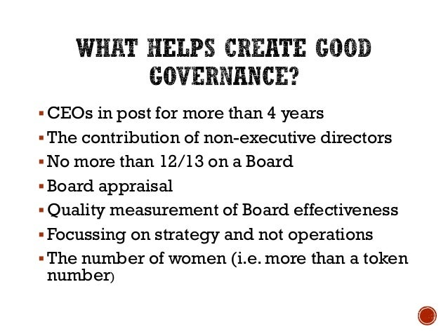 an examination of executive discretion and its effects on good governance Good governance means that the processes implemented by the organization to produce favorable results meet the needs of its stakeholders.