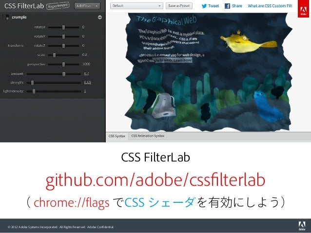 © 2012 Adobe Systems Incorporated. All Rights Reserved. Adobe Confidential. CSS FilterLab github.com/adobe/cssfilterlab ( ch...