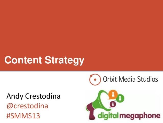 Content StrategyAndy Crestodina@crestodina#SMMS13