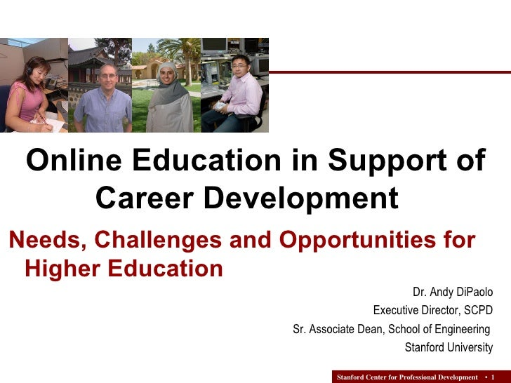 Dr. Andy DiPaolo Executive Director, SCPD Sr. Associate Dean, School of Engineering  Stanford University Online Education ...