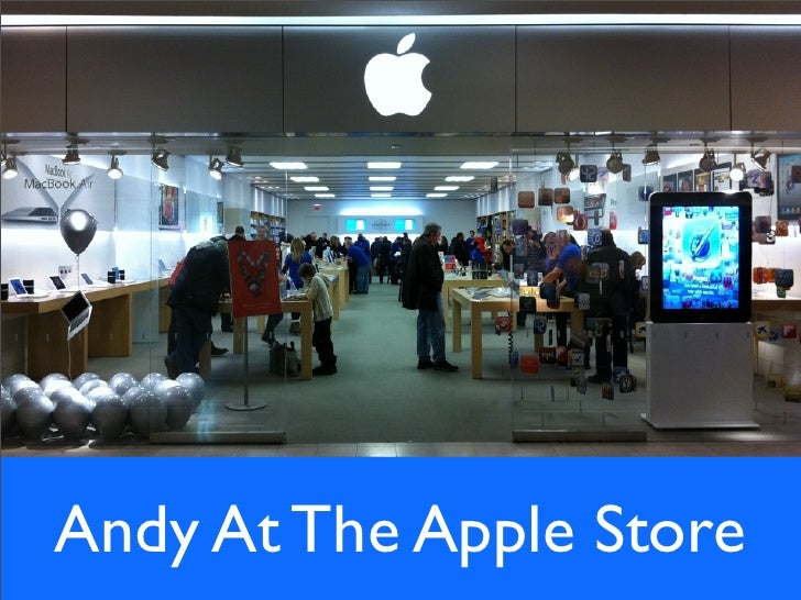 ANDY VISITS THE APPLE STORE