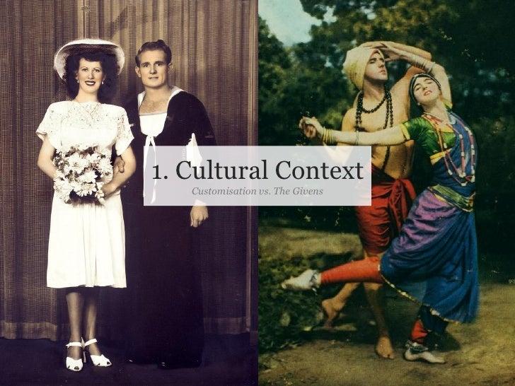 1. Cultural Context                           Customisation vs. The Givens     Slide 4 © Fjord 2010