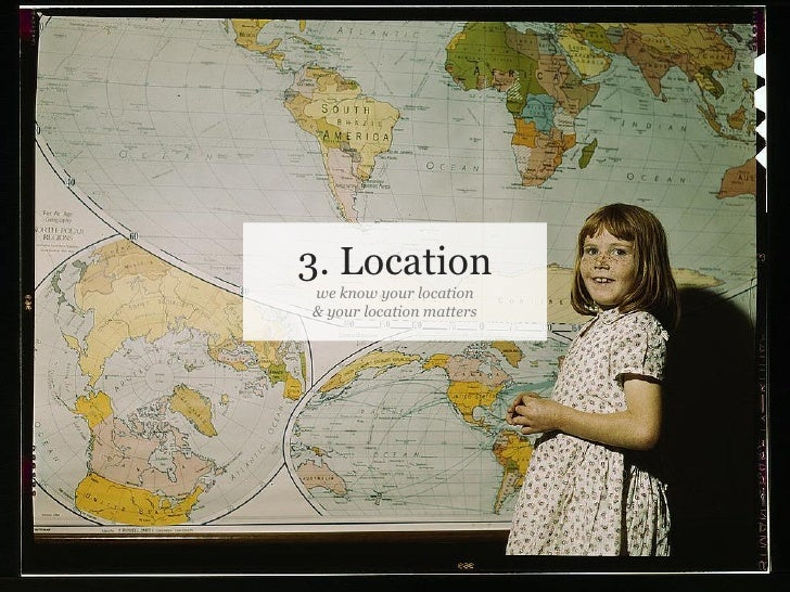 3. Location                        we know your location                        & your location matters     Slide 6 © Fjor...