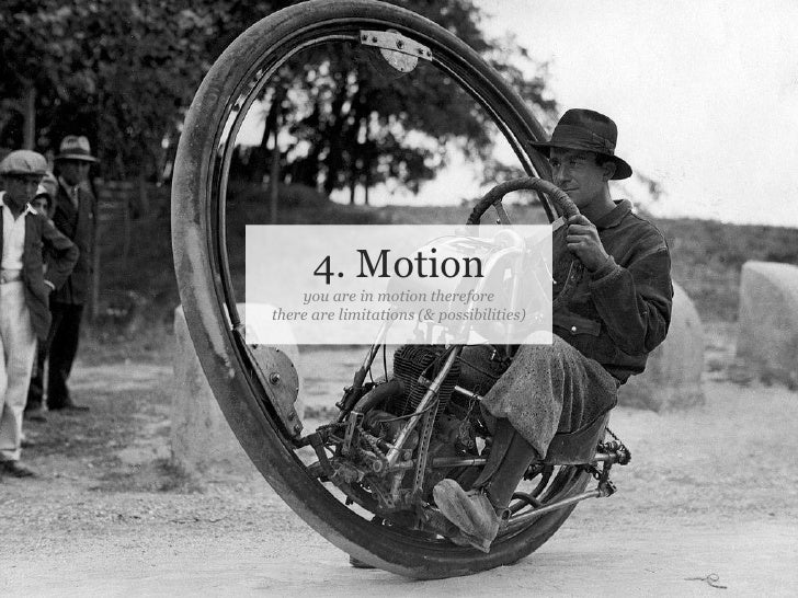 4. Motion                            you are in motion therefore                        there are limitations (& possibili...