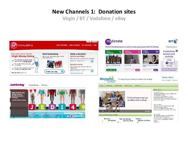 New Channels 1: Donation sites   Virgin / BT / Vodafone / eBay