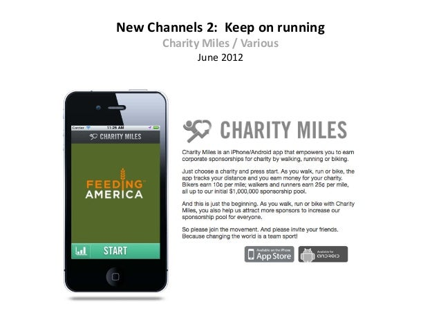 New Channels 2: Keep on running      Charity Miles / Various            June 2012