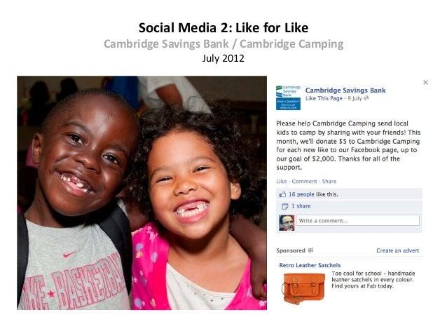 Social Media 2: Like for LikeCambridge Savings Bank / Cambridge Camping                 July 2012