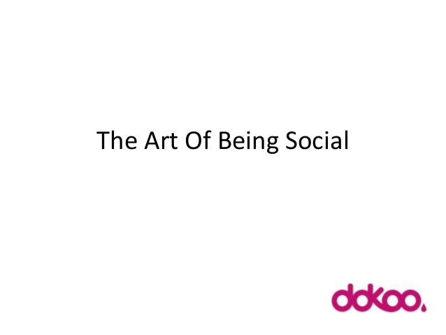 The Art Of Being Social