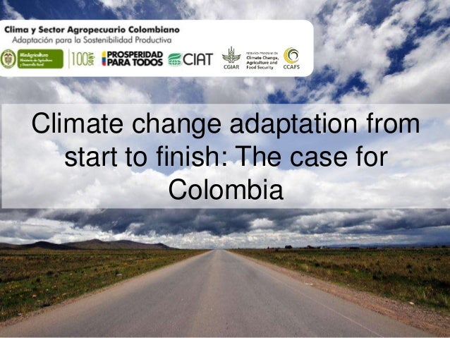 Climate change adaptation from start to finish: The case for Colombia
