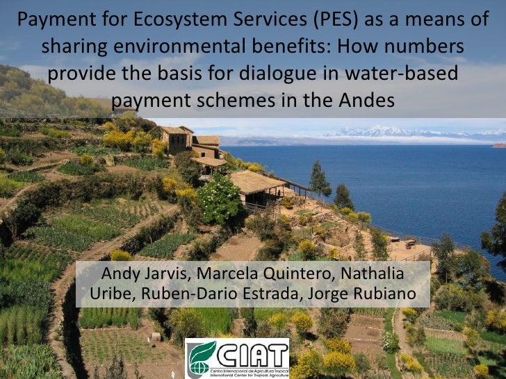 Payment for Ecosystem Services (PES) as a means of   sharing environmental benefits: How numbers    provide the basis for ...