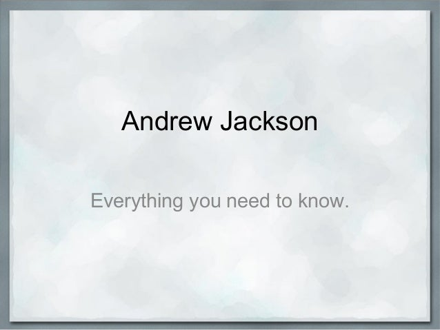 Andrew JacksonEverything you need to know.