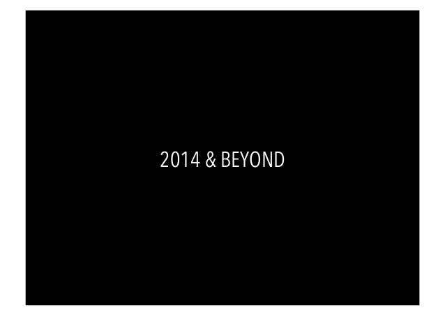 2014 & BEYOND
