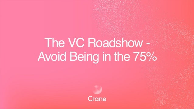 The VC Roadshow - Avoid Being in the 75%