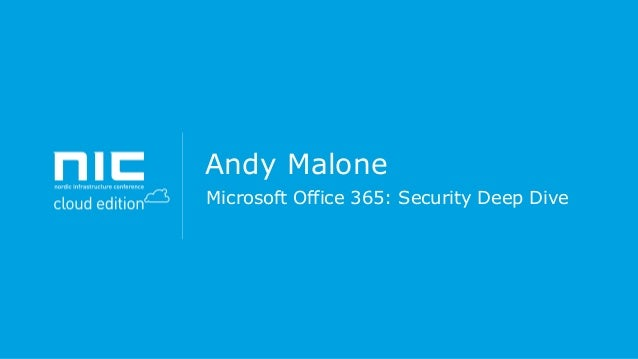 Andy Malone Microsoft Office 365: Security Deep Dive