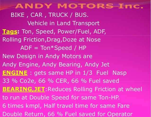 BIKE , CAR , TRUCK / BUS.Vehicle in Land TransportTags: Ton, Speed, Power/Fuel, ADF,Rolling Friction,Drag,Doze at NoseADF ...