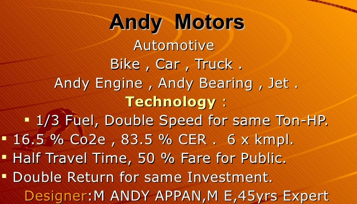Andy Motors                   Automotive                Bike , Car , Truck .        Andy Engine , Andy Bearing , Jet .    ...