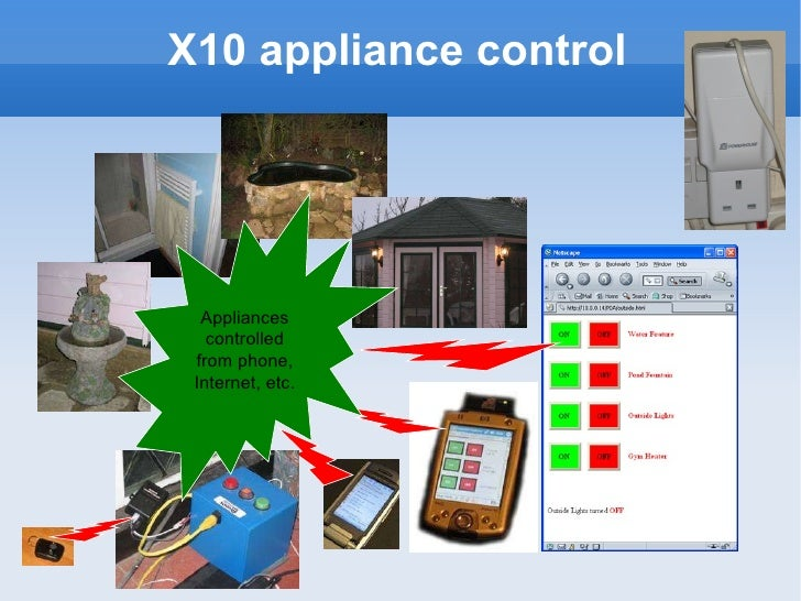 X10 appliance control Appliances controlled from phone, Internet, etc.