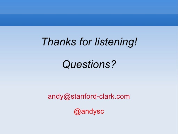 Thanks for listening! Questions? [email_address] @andysc