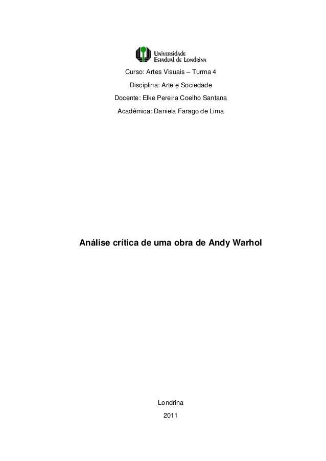 Curso: Artes Visuais – Turma 4            Disciplina: Arte e Sociedade        Docente: Elke Pereira Coelho Santana        ...