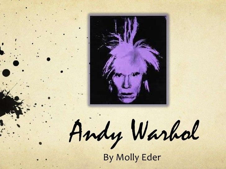 Andy Warhol  By Molly Eder