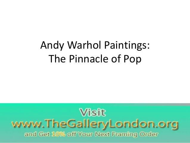 Andy Warhol Paintings: The Pinnacle of Pop